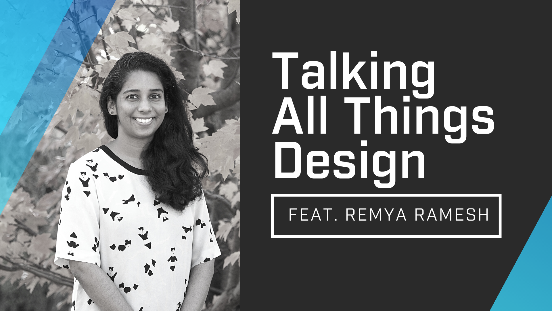 Talking All Things Design With Remya Ramesh Episode Cover Image